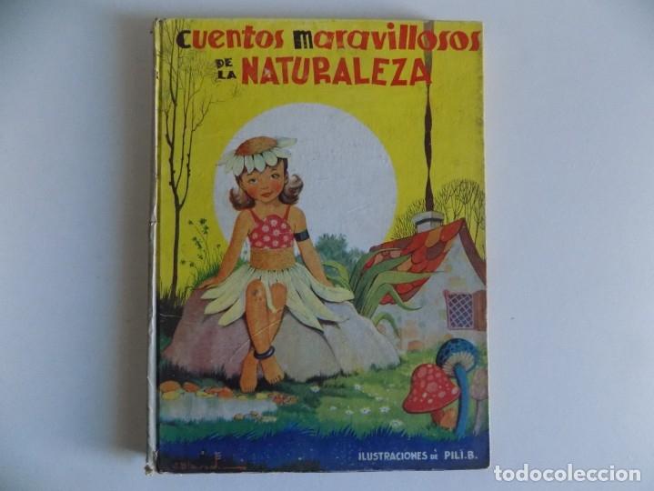 LIBRERIA GHOTICA. CUENTOS MARAVILLOSOS DE LA NATURALEZA.1943. FOLIO. MUY ILUSTRADO. (Libros Antiguos, Raros y Curiosos - Literatura Infantil y Juvenil - Cuentos)