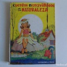 Libros antiguos: LIBRERIA GHOTICA. CUENTOS MARAVILLOSOS DE LA NATURALEZA.1943. FOLIO. MUY ILUSTRADO.. Lote 178335258