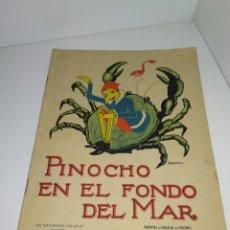 Libros antiguos: PINOCHO VEN EL FONDO DEL MAR. CUENTOS DE CALLEJA. AÑOS 30. Lote 178719091