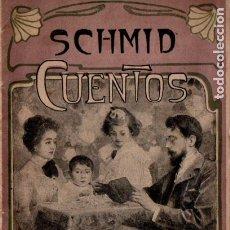 Libros antiguos: SCHMID ; CUENTOS CUADERNO III (JUAN GILI, S.F.). Lote 178793578