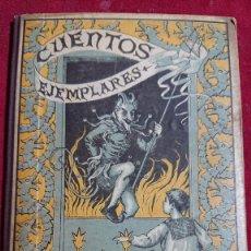 Libros antiguos: CUENTOS EJEMPLARES MANUEL OSSORIO Y BERNARD AÑO 1923. Lote 178855935
