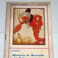 Libros antiguos: CUENTOS CLÁSICOS SERIE 1ª Nº 22 - ANDERSEN - HISTORIA DE DESADA, LA PRINCESA CIERVA.PRIMERA EDI.1932. Lote 178985762