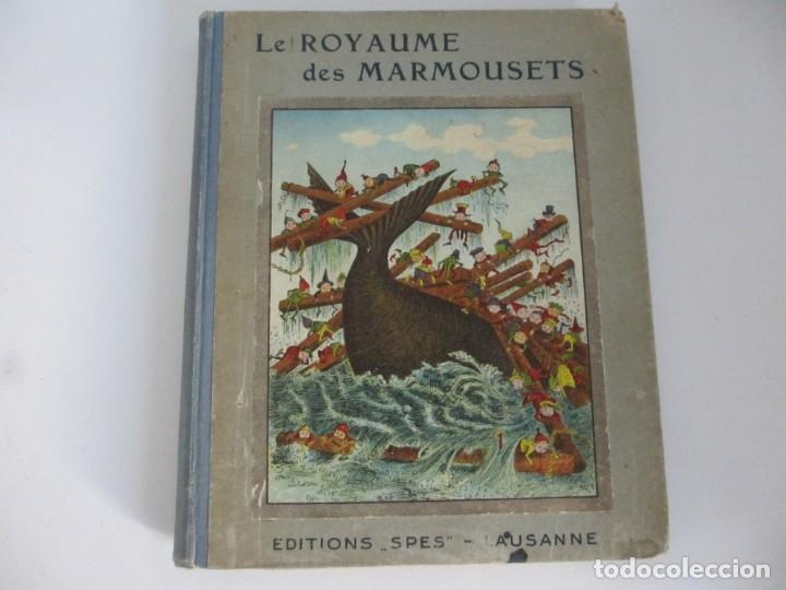 LE ROYAUME DES MARMOUSETS. EDITIONS SPES LUSANNE (Libros Antiguos, Raros y Curiosos - Literatura Infantil y Juvenil - Cuentos)