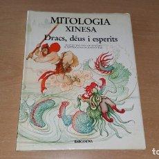 Libros antiguos: MITOLOGIA XINESA DRACS DÉUS I ESPERITS ED. BARCANOVA. Lote 180092935