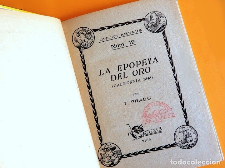 Libros antiguos: LA EPOPEYA DEL ORO. COLECCIÓN AMENUS - POR; F. PRADO Y TOMAS PORTO - CON ERROR - EDIT. CIES, AÑOS 50 - Foto 4 - 180196816