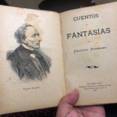 Libros antiguos: CRISTIAN ANDERSEN : CUENTOS Y FANTASÍAS (HORMIGA DE ORO, 1894) CON ILUSTRACIONES. Lote 180289530