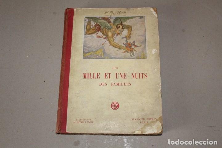 LES MILLE ET UNE NUITS DES FAMILLES CUENTOS TRADUCIDOS POR GALLAND. GARNIER 1923 (EN IDIOMA FRANCES) (Libros Antiguos, Raros y Curiosos - Literatura Infantil y Juvenil - Cuentos)