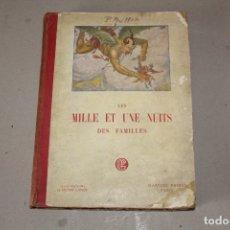 Libros antiguos: LES MILLE ET UNE NUITS DES FAMILLES CUENTOS TRADUCIDOS POR GALLAND. GARNIER 1923 (EN IDIOMA FRANCES). Lote 180461277