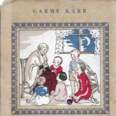 Libros antiguos: CONTES DE L' ÀVIA / CARME KARR; IL. MARIA I CLOTILDE CIRICI PELLICER. BCN : BONAVIA, S.A. 25X17CM.. Lote 210139376