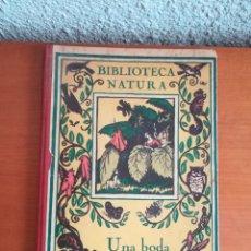 Libros antiguos: BIBLIOTECA NATURA - UNA BODA - EL PATO MANDARÍN - MANUEL MARINEL-LO RICARD OPISSO CUENTOS ILUSTRADOS. Lote 181940892