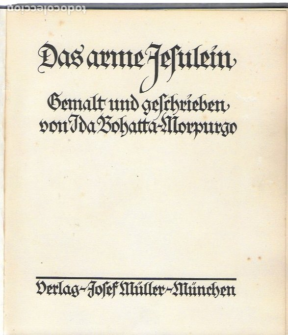 Libros antiguos: DAS ARME JESULEIN Gemalt Und Geschrieben Von Ida Bohatta-Morpurgo. VERLAG JOSEF MULLER, MUNCHEN, - Foto 2 - 182045295