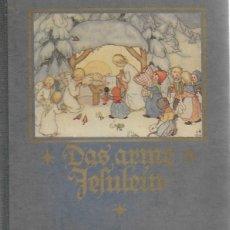 Libros antiguos: DAS ARME JESULEIN GEMALT UND GESCHRIEBEN VON IDA BOHATTA-MORPURGO. VERLAG JOSEF MULLER, MUNCHEN, . Lote 182045295