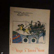 Libros antiguos: VIAJE A TIERRA VERDE CALLEJA CUENTO ILUSTRADO. Lote 182861068