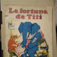 Libros antiguos: LA FORTUNA DE TITI. CUENTOS DE CALLEJA EN COLORES .. Lote 183005035