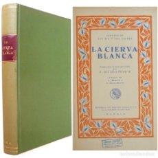 Libros antiguos: 1936 - CUENTOS DE LAS MIL Y UNA NOCHES - LA CIERVA BLANCA - ILUSTRADO - ORIENTE - SATURNINO CALLEJA. Lote 183038485