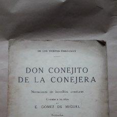 Libros antiguos: DON CONEJITO DE LA CONEJERA / E. GÓMEZ DE MIGUEL / ILUSTRADOR JAIME FREIXAS / ED. MUNTAÑOLA 1923. Lote 183039332