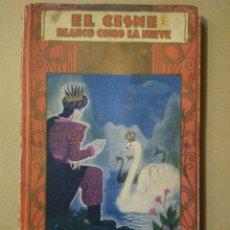 Libros antiguos: CUENTONINFANTI. EL CISNE BLANCO COMO LA NIEVE. MADRID CALLEJA 1936. DIBUJOS MICIANO. Lote 183183727