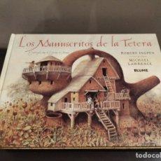 Libros antiguos: LOS MANUSCRITOS DE LA TETERA - ROBERT INGPEN Y MICHAEL LAWRENCE - BLUME.. Lote 183355201