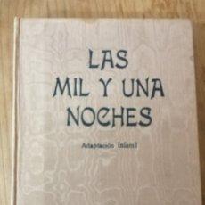 Libros antiguos: LAS MIL Y UNA NOCHES.. Lote 183475753