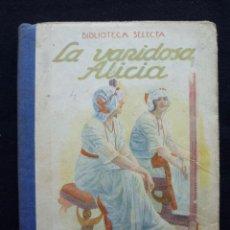 Libros antiguos: LA VANIDOSA ALICIA Nº 4. AÑO 1941. BIBLIOTECA SELECTA RAMON SOPENA. BARCELONA. Lote 183867592