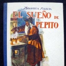 Libros antiguos: EL SUEÑO DE PEPITO Nº 8. AÑO 1947. BIBLIOTECA SELECTA RAMON SOPENA. BARCELONA. Lote 183890856