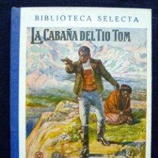 Libros antiguos: LA CABAÑA DEL TIO TOM. Nº 12. AÑO 1947. BIBLIOTECA SELECTA RAMON SOPENA. BARCELONA. Lote 183896542