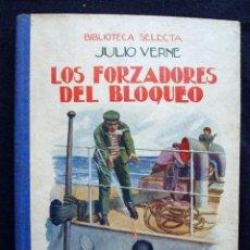 Libros antiguos: JULIO VERNE. LOS FORZADORES DEL BLOQUEO. Nº 38. AÑO 1935. BIBLIOTECA SELECTA RAMON SOPENA. BARCELONA. Lote 183900118
