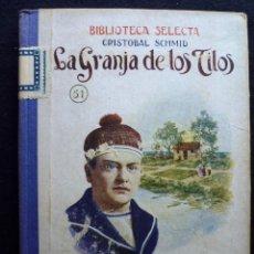 Libros antiguos: LA GRANJA DE LOS TILOS (CRISTOBAL SCHMID) Nº 51. AÑO 1940. BIBLIOTECA SELECTA RAMON SOPENA.. Lote 183908537