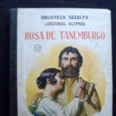 Libros antiguos: ROSA DE TANEMBURGO (CRISTOBAL SCHMID) Nº 52. AÑO 1939. BIBLIOTECA SELECTA RAMON SOPENA.. Lote 183908731