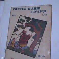 Libros antiguos: CONTES D'AHIR I D'AVUI. XIN-XON-XIN-XAN Y TIN, L'INTREPID. 1933. HANS CHRISTIAN ANDERSEN.. Lote 184286253
