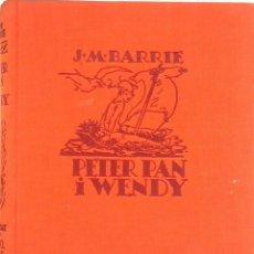 Libros antiguos: J. M. BARRIE. PETER PAN I WENDY. 1ª ED. BARCELONA. 1935.. Lote 184392640
