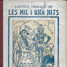 Libros antiguos: CONTES MORALS DE LES MIL I UNA NITS. IL. ROBERT. BCN : BONAVIA, 1924. 19X13CM. 127 P.. Lote 184478343