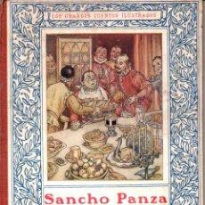 Libros antiguos: SANCHO PANZA GOBERNADOR -EPISODIOS DE EL QUIJOTE DE CERVANTES (JUVENTUD, C. 1935). Lote 184751215