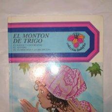 Libros antiguos: EL MONTON DE TRIGO COLECCION LINDAFLOR. Lote 184815266