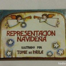 Libros antiguos: REPRESENTACIÓN NAVIDEÑA, LIBRO INFANTIL ILUSTRADO. TOMIE DE PAOLA. Lote 185740111