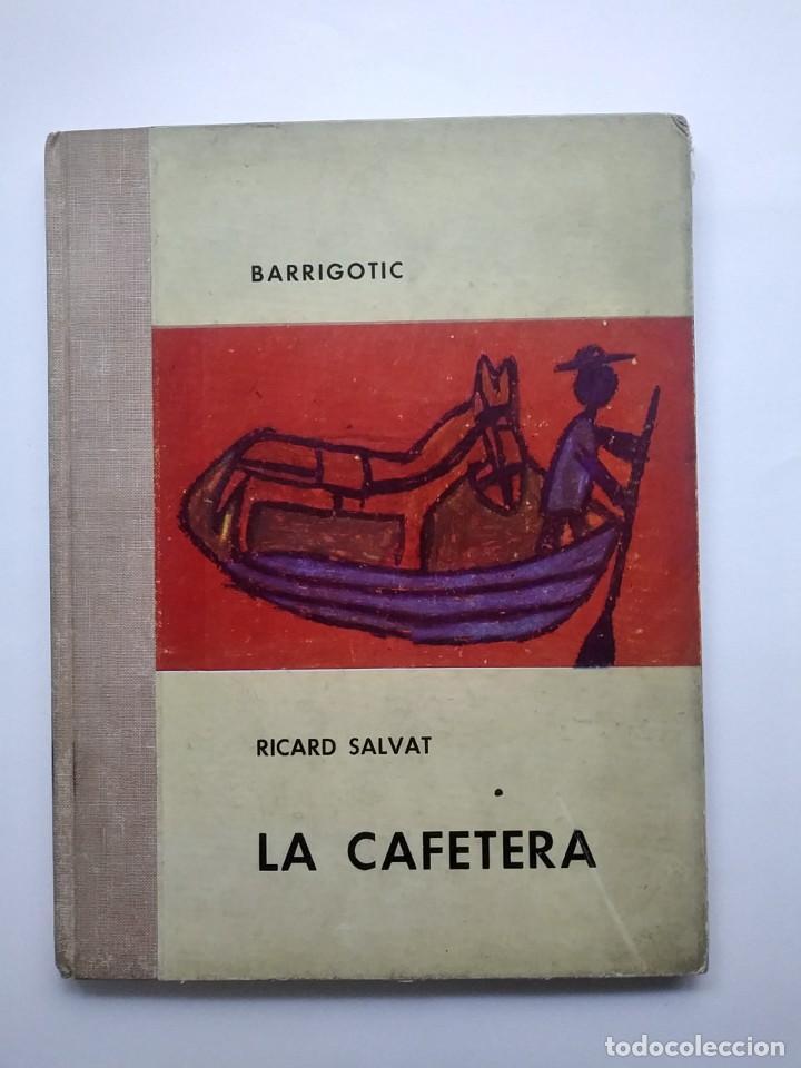 LA CAFETERA , RICARD SALVAT , 2ª EDICIÓN , 1963 (Libros Antiguos, Raros y Curiosos - Literatura Infantil y Juvenil - Cuentos)
