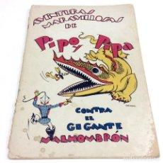 Libros antiguos: AVENTURAS MARAVILLOSAS DE PIPO Y PIPA CONTRA EL GIGANTE MALHOMBRÓN - SALVADOR BARTOLOZZI. Lote 186268657