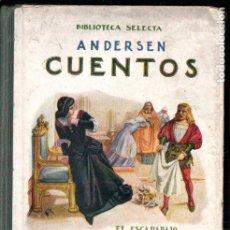 Libros antiguos: ANDERSEN : EL ESCARABAJO Y OTROS CUENTOS (SELECTA SOPENA, 1918). Lote 187099000