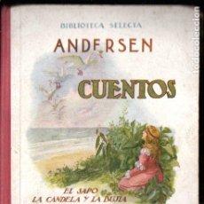 Libros antiguos: ANDERSEN : EL SAPO Y OTROS CUENTOS (SELECTA SOPENA, 1918). Lote 187099808