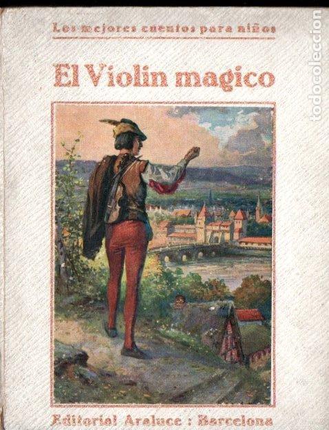 EL VIOLIN MÁGICO Y OTROS CUENTOS (ARALUCE, S. F.) (Libros Antiguos, Raros y Curiosos - Literatura Infantil y Juvenil - Cuentos)
