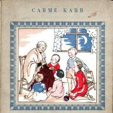 Libros antiguos: CARME KARR : CONTES DE L'AVIA (BONAVIA, C. 1930) ILLUSTRACIONS DE MARIA I CLOTILDE CIRICI PELLICER. Lote 187315638