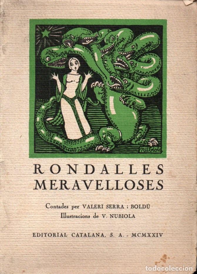 SERRA I BOLDÚ : RONDALLES MERAVELLOSES (CATALANA, 1934) IL.LUSTRACIONS DE V. NUBIOLA (Libros Antiguos, Raros y Curiosos - Literatura Infantil y Juvenil - Cuentos)