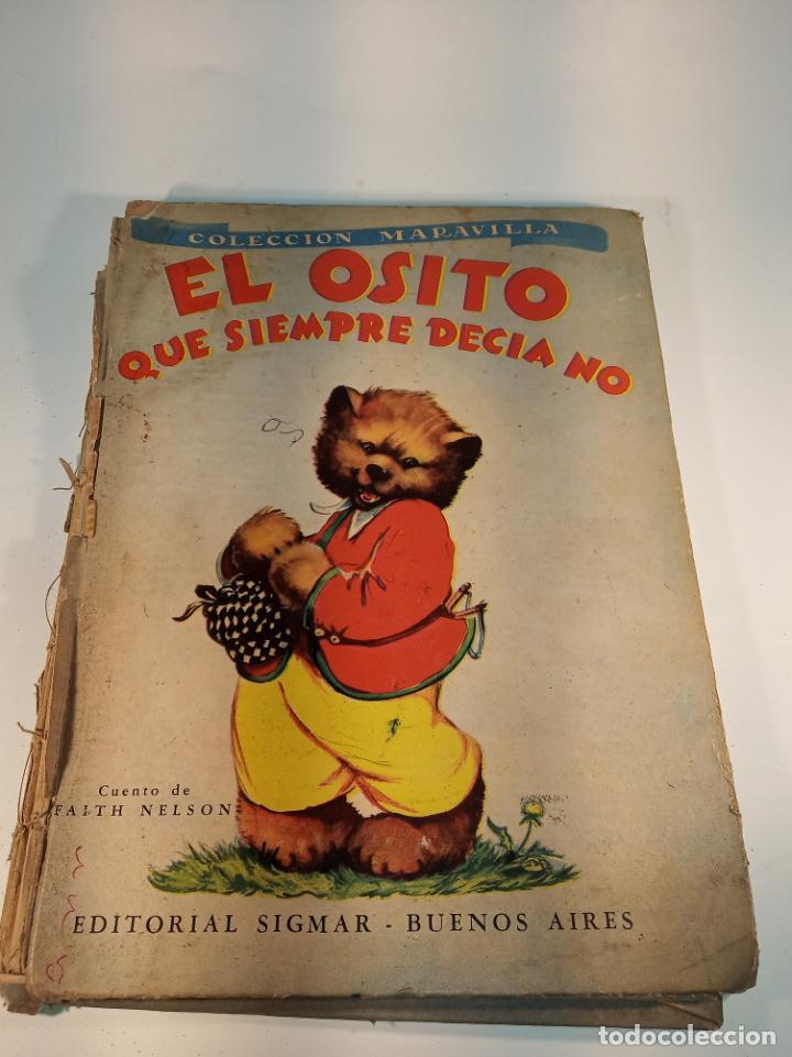 EL OSITO QUE SIEMPRE DECÍA NO. COLECCIÓN MARAVILLA. EDIT. SIGMAR. BUENOS AIRES. CUENTO POCO VISTO. (Libros Antiguos, Raros y Curiosos - Literatura Infantil y Juvenil - Cuentos)