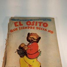 Libros antiguos: EL OSITO QUE SIEMPRE DECÍA NO. COLECCIÓN MARAVILLA. EDIT. SIGMAR. BUENOS AIRES. CUENTO POCO VISTO.. Lote 188781233