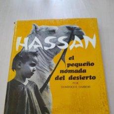 Libros antiguos: HASSAN. EL PEQUEÑO NÓMADA DEL DESIERTO - DOMINIQUE DARBOIS. Lote 188781563