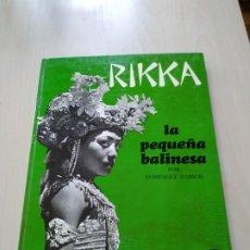 Libros antiguos: RIKKA. LA PEQUEÑA BALINESA - DOMINIQUE DARBOIS. Lote 188782285