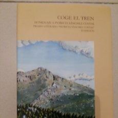 Libros antiguos: COGE EL TREN. HOMENAJE A PATRICIA SÁNCHEZ CUEVAS.. Lote 188845890