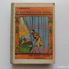 Libros antiguos: LIBRERIA GHOTICA. L.ORVIETO. EL NACIMIENTO DE ROMA. ARALUCE 1915. MUY ILUSTRADO.. Lote 190083196
