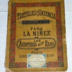 Libros antiguos: UNICO CUENTO -LAS AVENTURAS DE UN RANO - CUENTOS ILUMINADOS EN CROMOLITOGRAFIA .AÑO 1880.. Lote 190490172