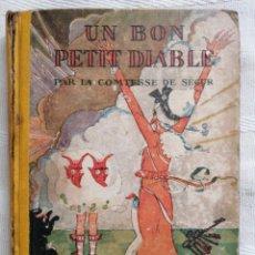 Libros antiguos: COMTESSE DE SÉGUR FÉLIX LORIOUX UN BON PETIT DIABLE: HACHETTE DATE DE PARUTION 1932 IN-8º TELA. Lote 190594485